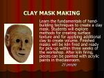 clay mask making
