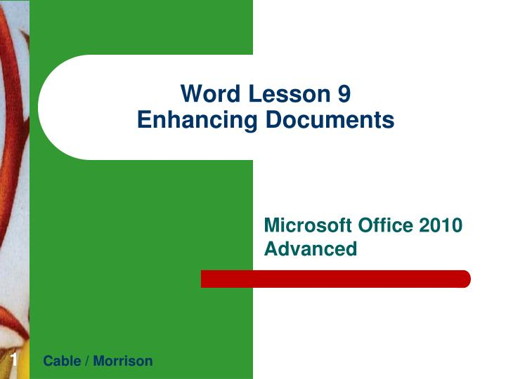 Word lesson 9 enhancing documents