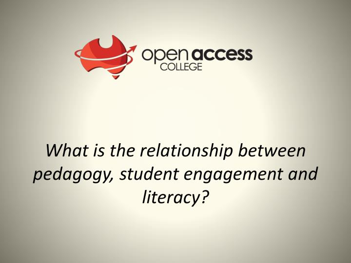 What is the relationship between pedagogy student engagement and literacy