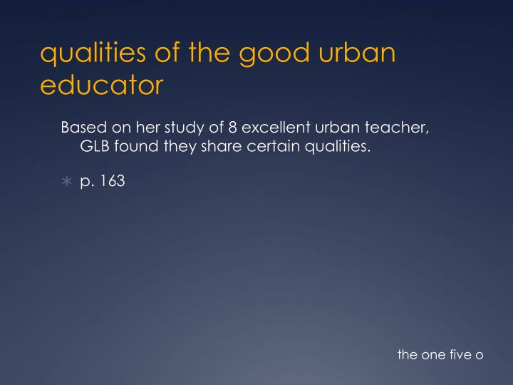 qualities of the good urban educator