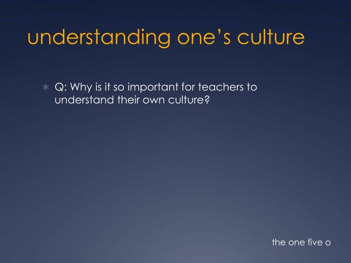 understanding one's culture
