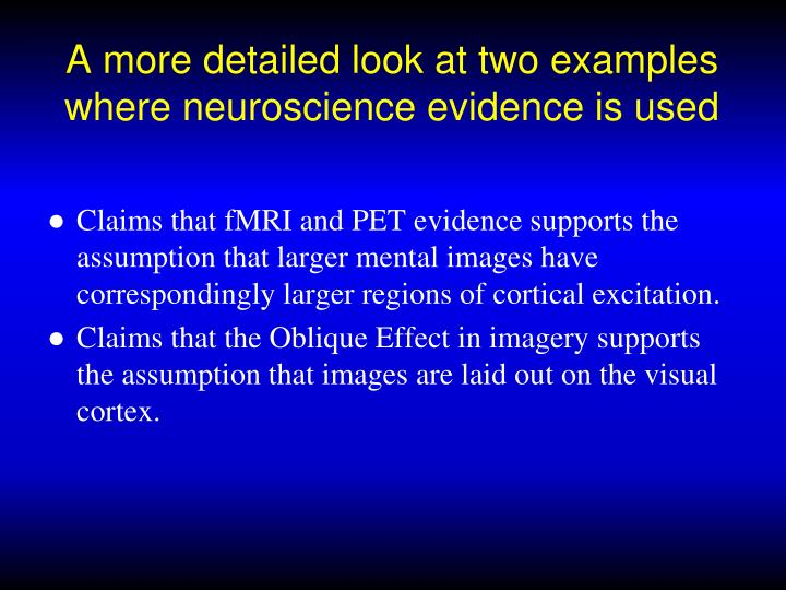 A more detailed look at two examples where neuroscience evidence is used