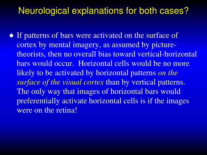 Neurological explanations for both cases?