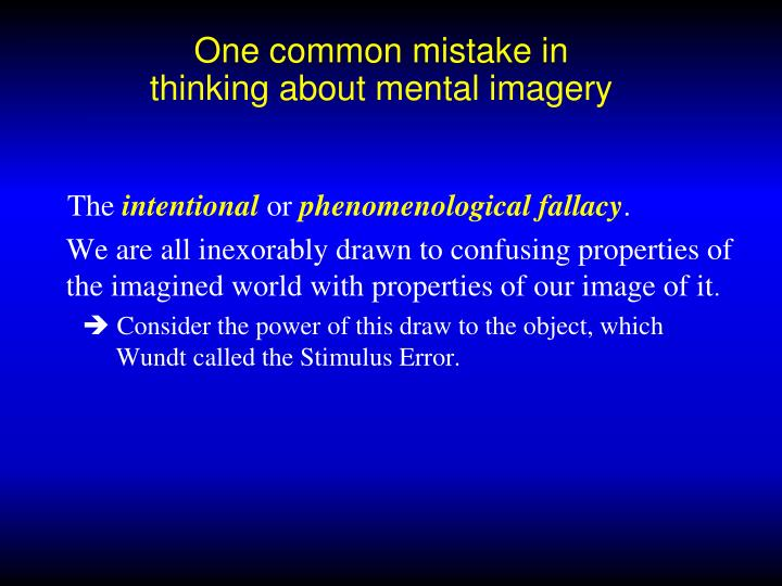 One common mistake in thinking about mental imagery