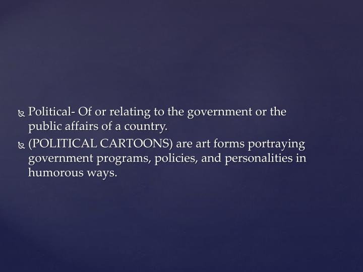 Political- Of