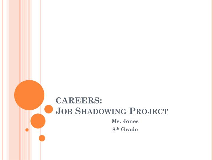 Careers job shadowing project