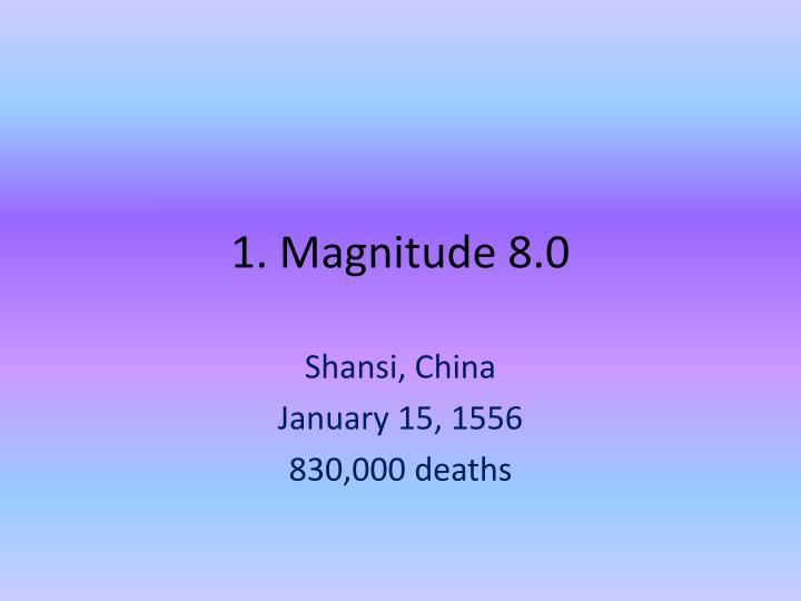 1. Magnitude 8.0