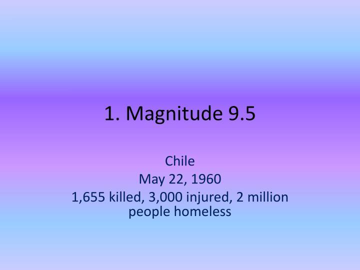 1. Magnitude 9.5