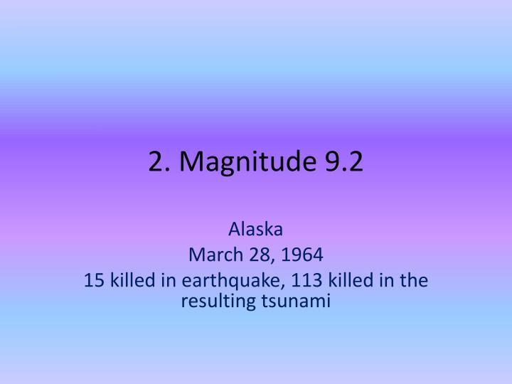 2. Magnitude 9.2