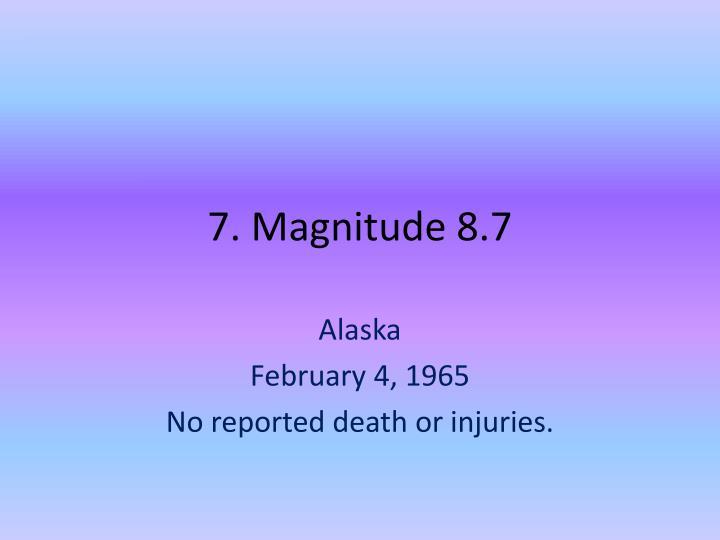 7. Magnitude 8.7