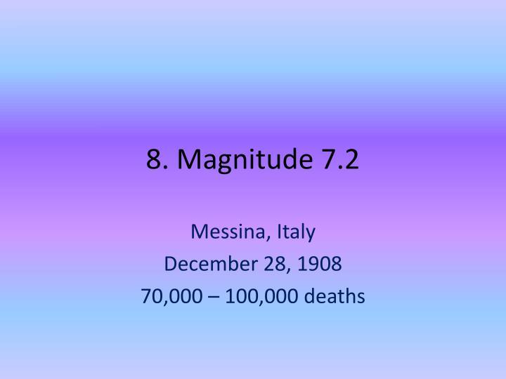8. Magnitude 7.2