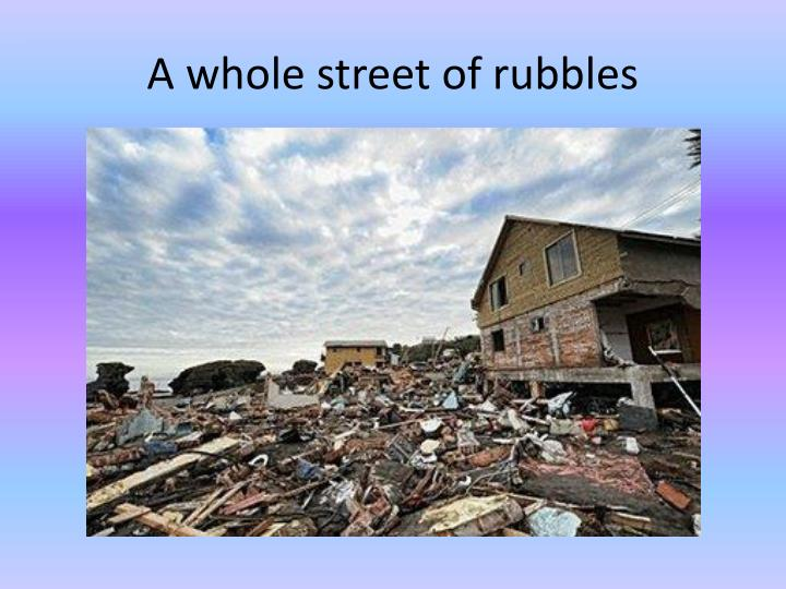 A whole street of rubbles