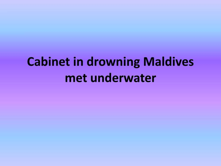 Cabinet in drowning Maldives