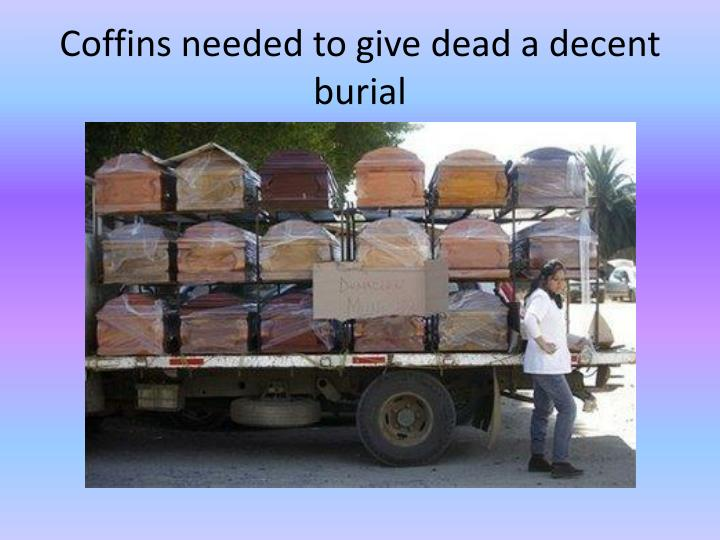 Coffins needed to give dead a decent burial