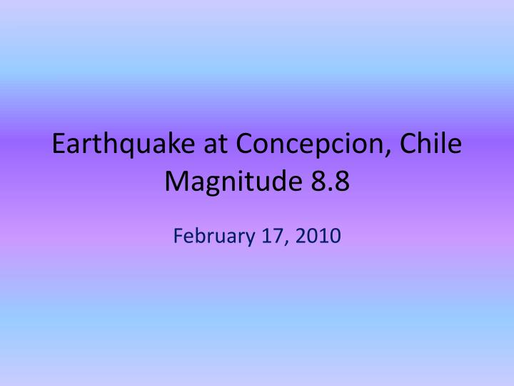 Earthquake at Concepcion, Chile