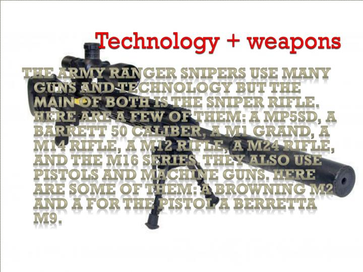 Technology + weapons