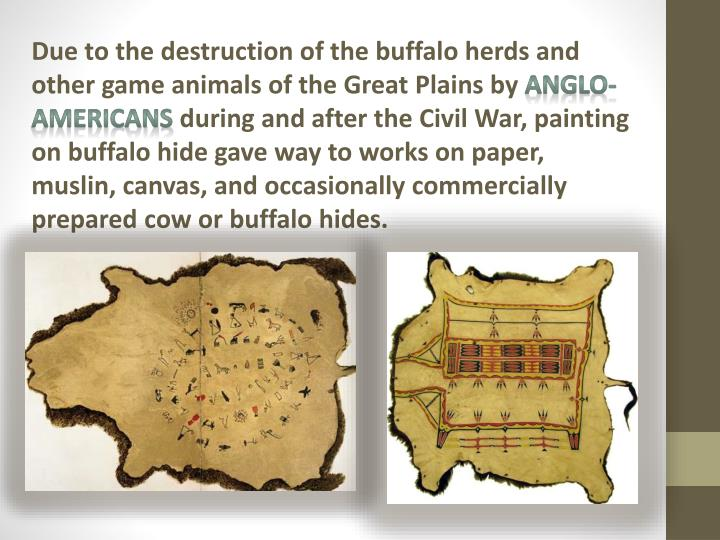 Due to the destruction of the buffalo herds and other game animals of the Great Plains by