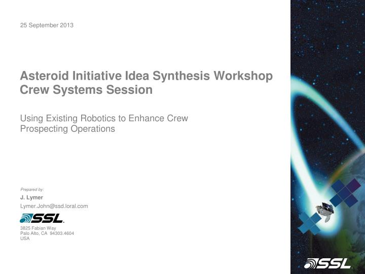 PPT - Asteroid Initiative Idea Synthesis Workshop Crew ...
