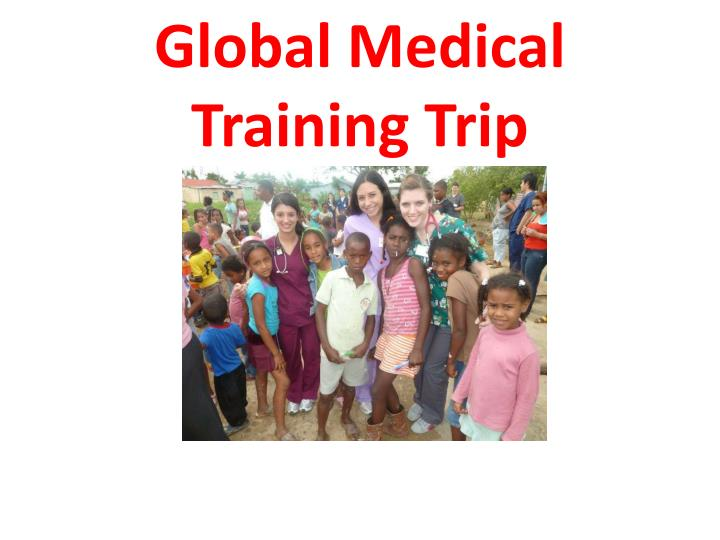 Global Medical Training Trip