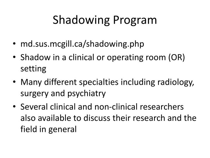 Shadowing Program