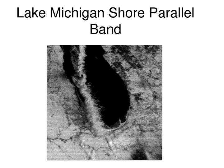 Lake Michigan Shore Parallel  Band