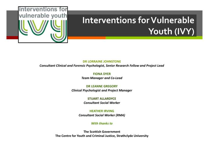 Interventions for vulnerable youth ivy