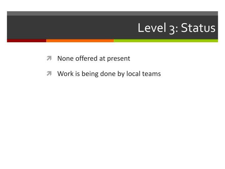 Level 3: Status