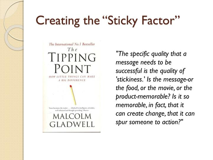 "Creating the ""Sticky Factor"""