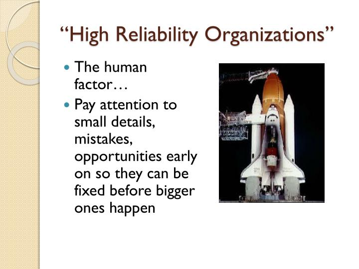 """""""High Reliability Organizations"""""""