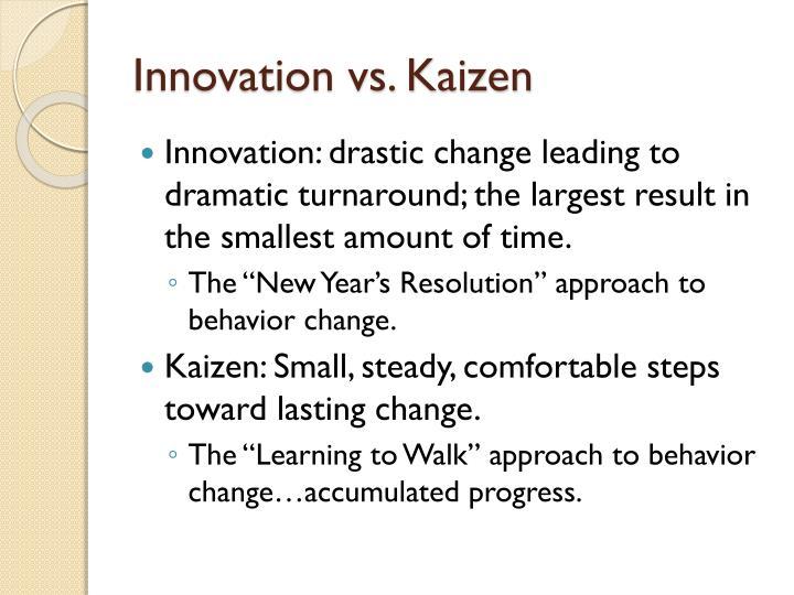 Innovation vs. Kaizen
