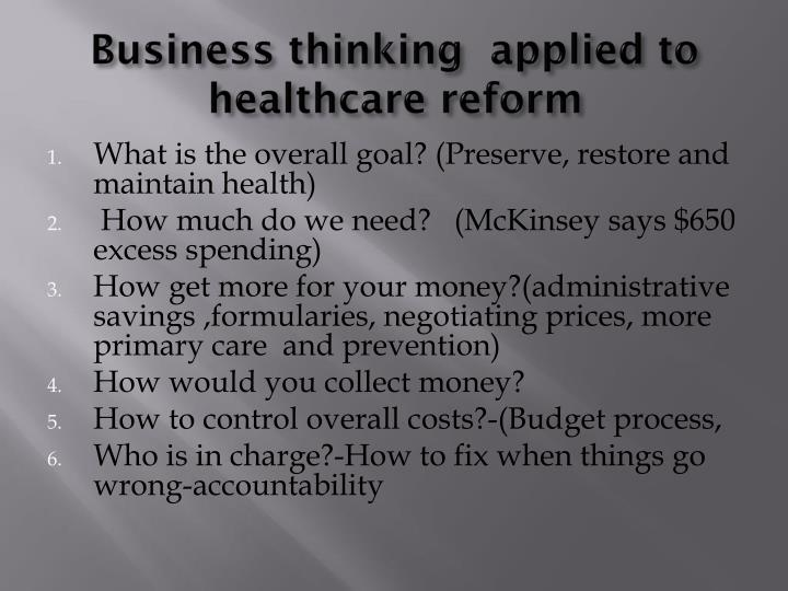 Business thinking  applied to healthcare reform