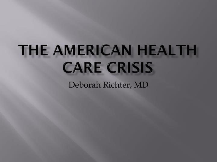 The American Health Care Crisis