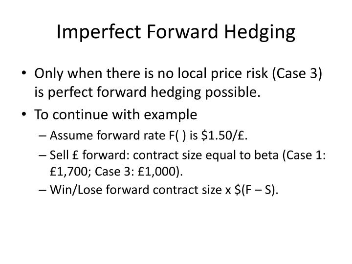 Imperfect Forward Hedging