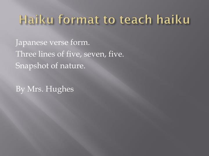 Haiku format to teach haiku