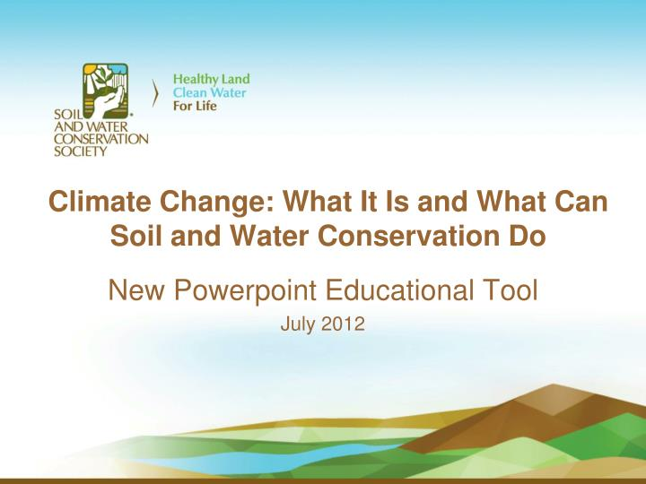 Climate change what it is and what can soil and water conservation do
