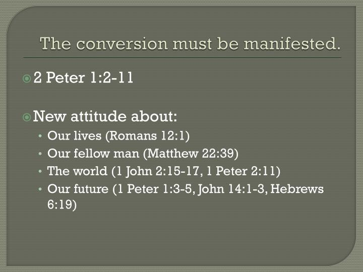 The conversion must be manifested.
