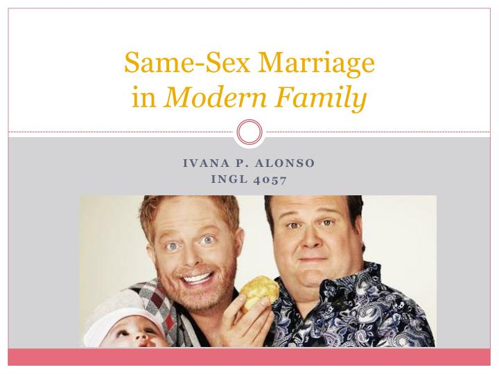 Same sex marriage in modern family