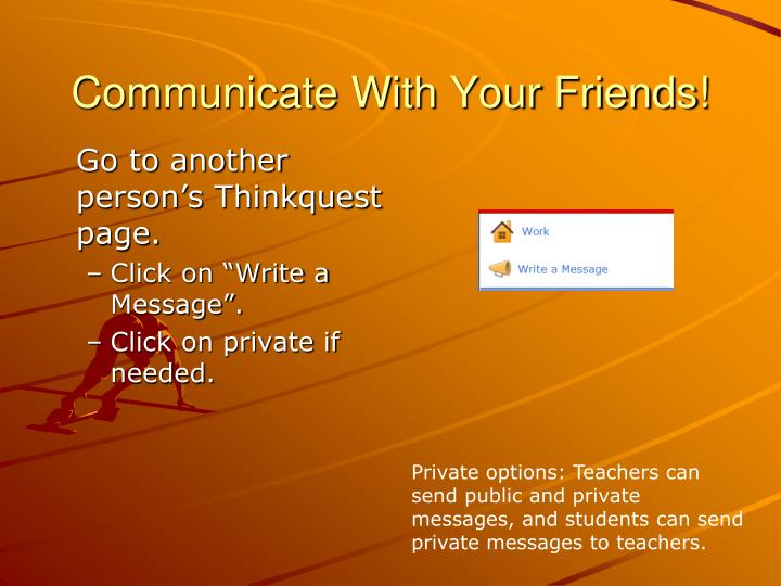Communicate With Your Friends!