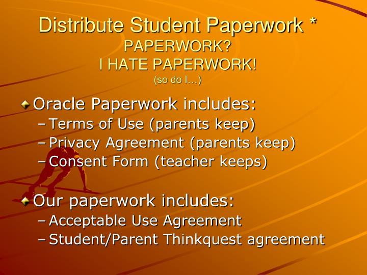 Distribute Student Paperwork *