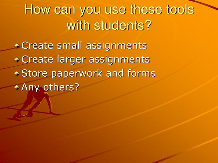 How can you use these tools with students?