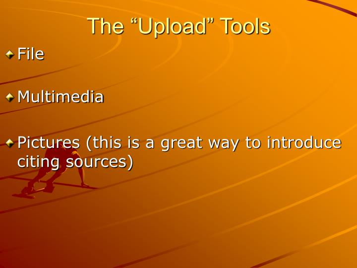 "The ""Upload"" Tools"
