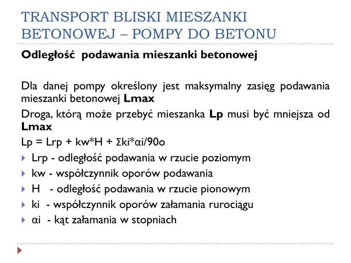 TRANSPORT BLISKI MIESZANKI BETONOWEJ – POMPY DO BETONU