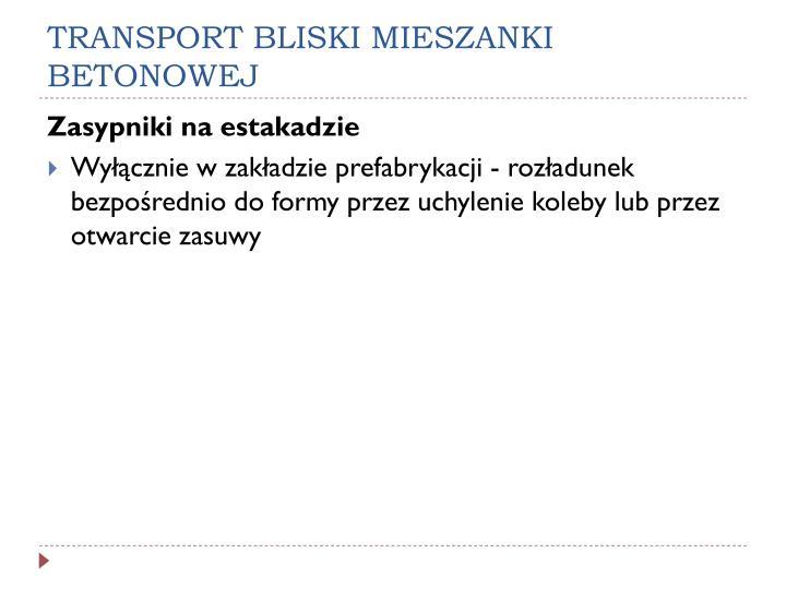 TRANSPORT BLISKI MIESZANKI BETONOWEJ