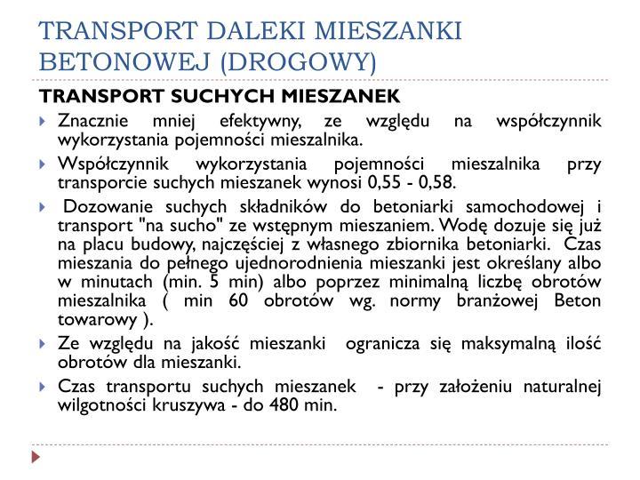 TRANSPORT DALEKI MIESZANKI BETONOWEJ (DROGOWY)