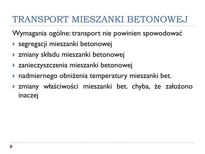 TRANSPORT MIESZANKI BETONOWEJ