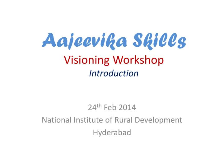 Aajeevika skills visioning workshop introduction