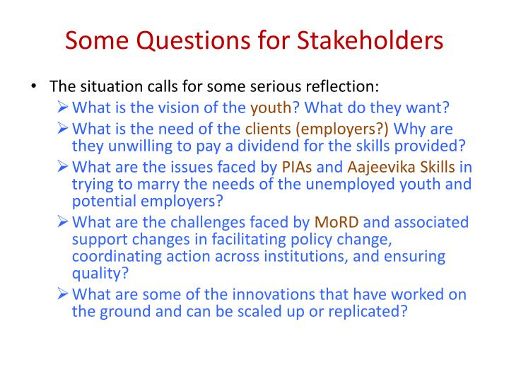 Some Questions for Stakeholders