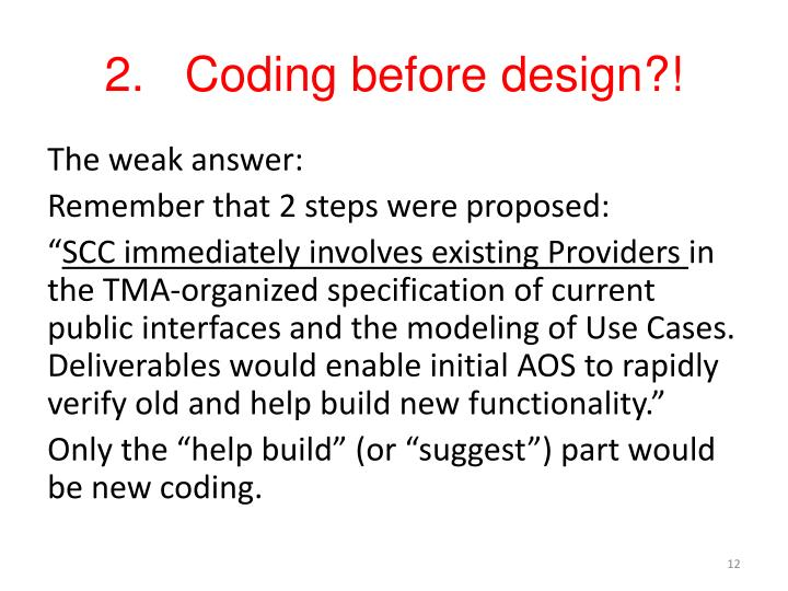 2.   Coding before design?!
