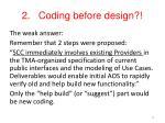 2 coding before design