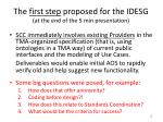 the first step proposed for the idesg at the end of the 5 min presentation